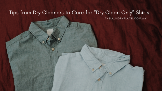 "Tips from Dry Cleaners to Care for ""Dry Clean Only"" Shirts"